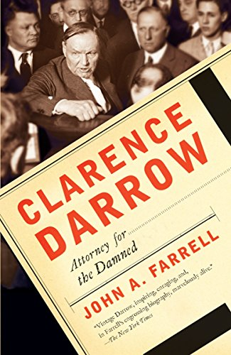 Clarence Darrow: Attorney for the Damned por John A. Farrell