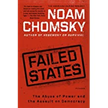 Failed States: The Abuse of Power and the Assault on Democracy (American Empire Project) (English Edition)