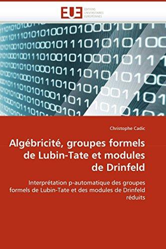 Algébricité, groupes formels de Lubin-Tate et modules de Drinfeld: Interprétation p-automatique des groupes formels de Lubin-Tate et des modules de Drinfeld réduits (Omn.Univ.Europ.)