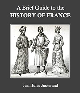 A Brief Guide to the History of France