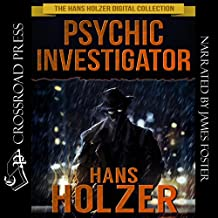Psychic Investigator: The Hans Holzer Digital Collection, Book 4