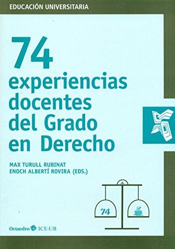 74 Experiencias docentes del Grado de Derecho (Educación Universitaria)