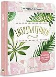 Inspirationen - 100 WEge zur Achtsamkeit: Meditationen, Anleitungen und mehr - Iris Warkus