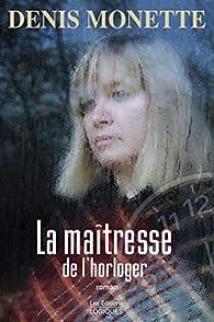 La maîtresse de l'horloger par Denis Monette
