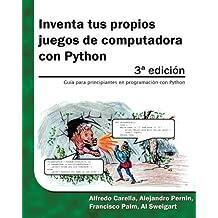 Inventa tus propios juegos de computadora con Python (Spanish Edition) by Al Sweigart (2015-08-28)