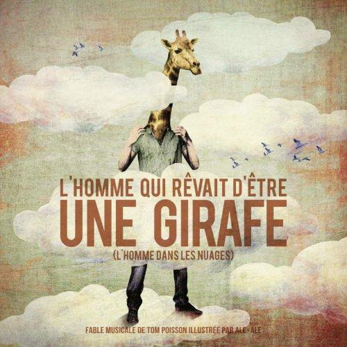L'homme qui rêvait d'être une girafe : (L'homme dans les nuages) (1CD audio)