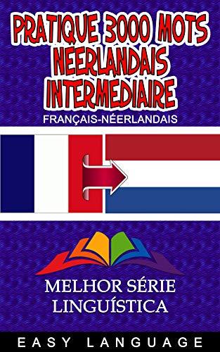 Couverture du livre Pratique 3000 Mots Néerlandais Intermédiaire