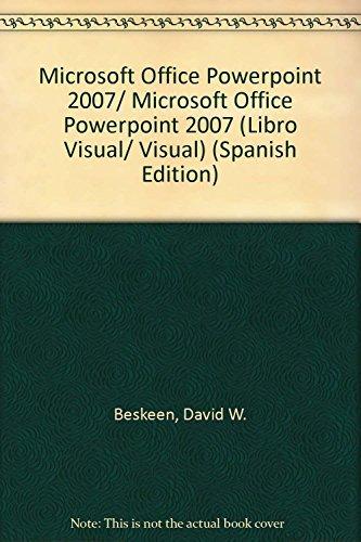 Microsoft Office PowerPoint 2007: SERIE LIBRO VISUAL (Libro Visual/ Visual) por David Beskeen