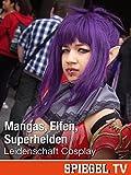 Mangas, Elfen, Superhelden - Leidenschaft Cosplay
