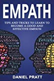 Empath: Tips and Tricks to Learn to become a Good and Effective Empath: Volume 2