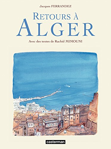 Carnets de voyage - Retours à Alger (French Edition) eBook ...