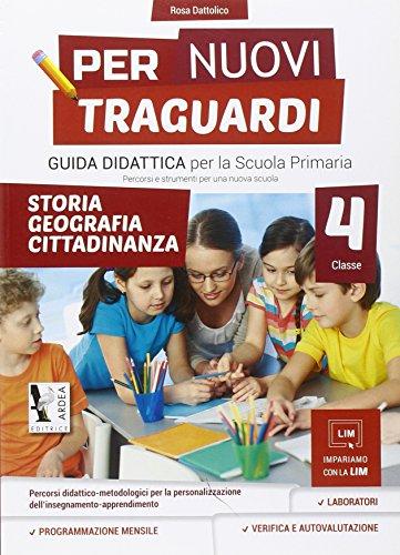 Per nuovi traguardi. Storia, geografia, cittadinanza. Per la scuola elementare. Con CD-ROM: 4