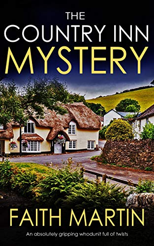 THE COUNTRY INN MYSTERY an absolutely gripping whodunit full of twists by [MARTIN, FAITH]
