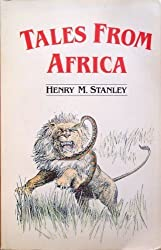 Tales from Africa by Henry Morton Stanley (1985-09-06)