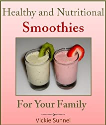 Healthy and Nutritional Smoothies for Your Family (Smoothie Recipes) (English Edition)