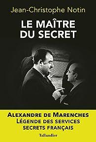 Le maître du secret par Jean-Christophe Notin
