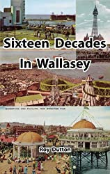 Sixteen Decades in Wallasey