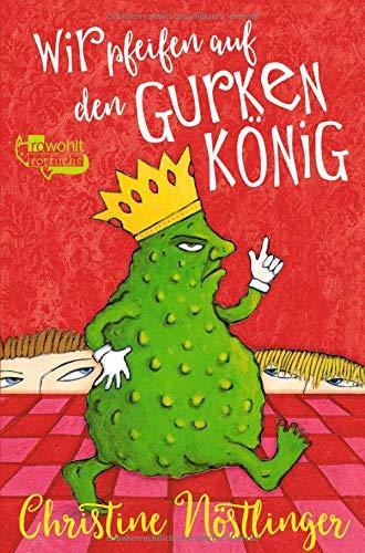 Wir pfeifen auf den Gurkenkönig: Wolfgang Hogelmann erzählt die Wahrheit, ohne auf die Deutschlehrergliederung zu verzichten. Ein Kinderroman