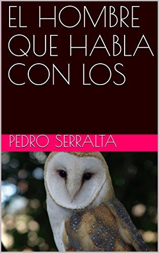 El hombre que habla y habla (Spanish Edition)