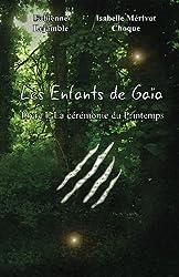 Les Enfants de Gaia: Livre 1: la ceremonie du printemps