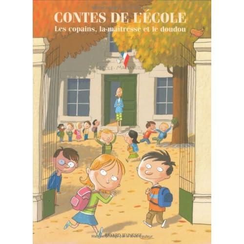 Contes de l'école : Les copains, la maîtresse et le doudou