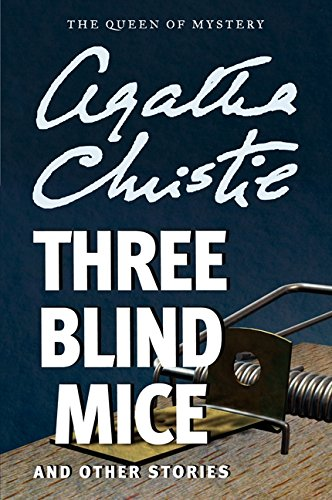 Three Blind Mice and Other Stories por Agatha Christie