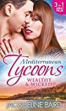 Mediterranean Tycoons: Wealthy & Wicked (Mills & Boon M&B): The Sabbides Secret Baby / The Greek Tycoon's Love-Child / Bought by the Greek Tycoon