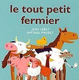 Le tout petit fermier / Jean Leroy, Matthieu Maudet   LEROY, Jean. Auteur