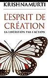 L'esprit de création : La libération par l'action (Spiritualité)