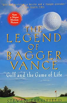 The Legend of Bagger Vance: A Novel of Golf and the Game of Life par [Pressfield, Steven]