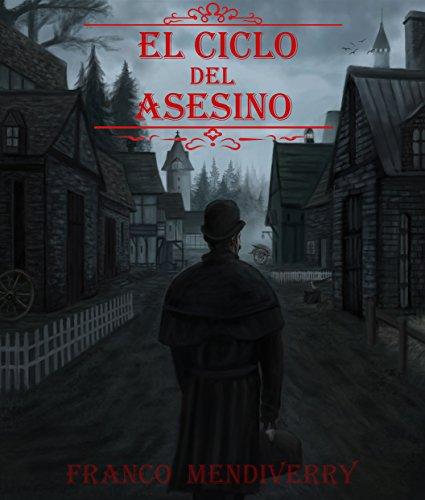 El Ciclo del Asesino por Franco  Mendiverry