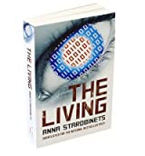 [(The Living)] [ By (author) Anna Starobinets, Translated by James Rann ] [October, 2012]