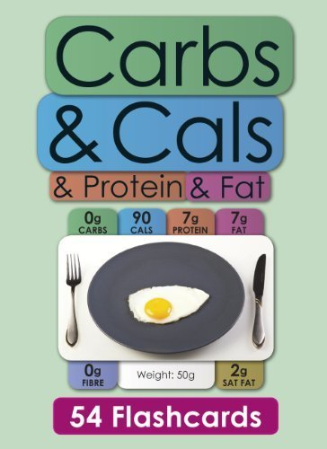 Carbs & Cals & Protein & Fat Flashcards: 54 Flashcards for Counting Carbohydrate, Calories, Protein, Fat & Fibre by Chris Cheyette (19-Aug-2013) Cards