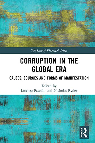 Corruption in the Global Era: Causes, Sources and Forms of Manifestation (The Law of Financial Crime) (English Edition)