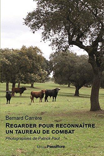 Regarder pour reconnaître le taureau de combat par Bernard Carrère