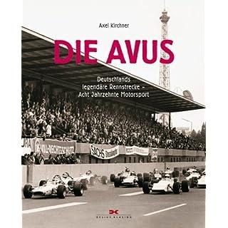 Die Avus: Deutschlands legendäre Rennstrecke – Acht Jahrzehnte Motorsport