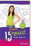 15 und noch ungeküsst