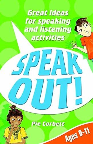 Speak Out! Ages 9-11: Great Ideas for Speaking and Listening Activities