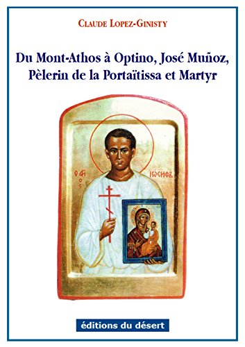 Du Mont-Athos à Optino, José Muñoz, Pèlerin de la Portaïtissa et Martyr
