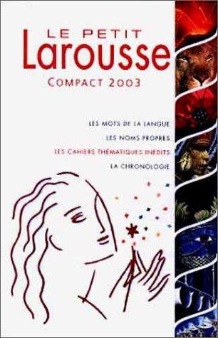 Le Petit Larousse Compact 2003 par Collectif