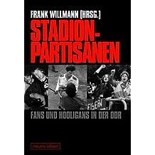 Stadionpartisanen - Fans und Hooligans in der DDR