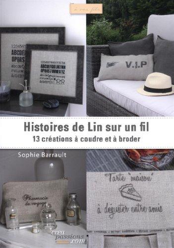 Histoires de lin sur un fil : 13 créations à coudre et à broder