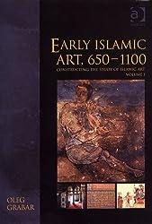 Early Islamic Art, 650-1100: Constructing The Study Of Islamic Art