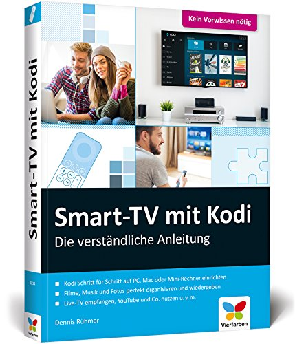 Smart-TV mit Kodi: Die verständliche Anleitung für den XBMC-Nachfolger. Das Media-Center für Ihr Smart Home! Smart Hände