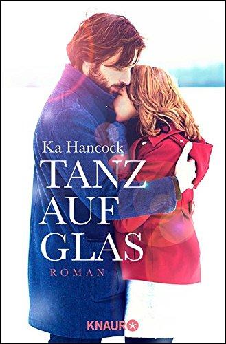 Tanz auf Glas: Roman -