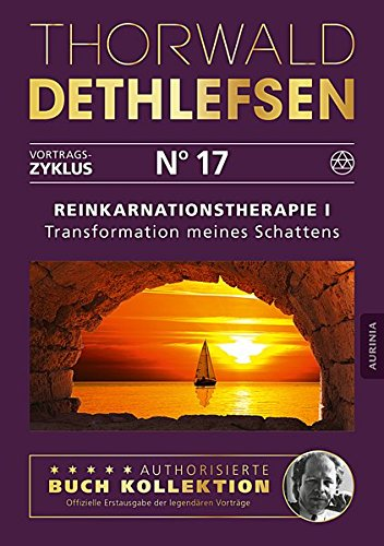 Reinkarnationstherapie I - Transformation meines Schattens: Band 17
