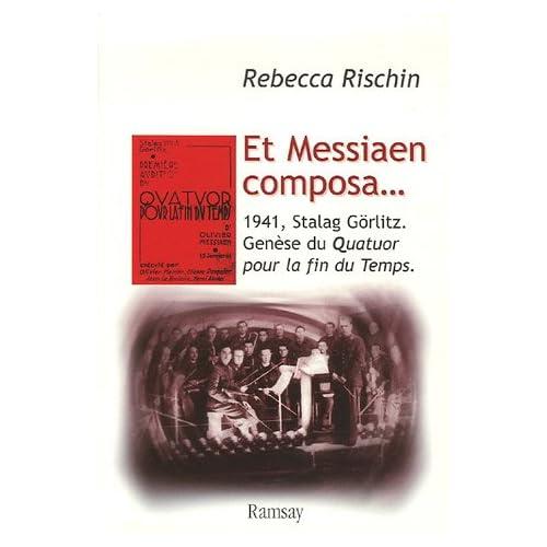 Et Messiaen composa... : 1941, Stalag Görlitz. Genèse du Quatuor pour la fin du Temps