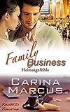 Heimatgefühle (Family Business 1) von Carina Marcus