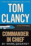 Tom Clancy Commander in Chief: A Jack Ryan Novel