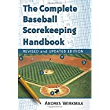 The Complete Baseball Scorekeeping Handbook, Revised and Updated Edition by Andres Wirkmaa (2015-07-24)